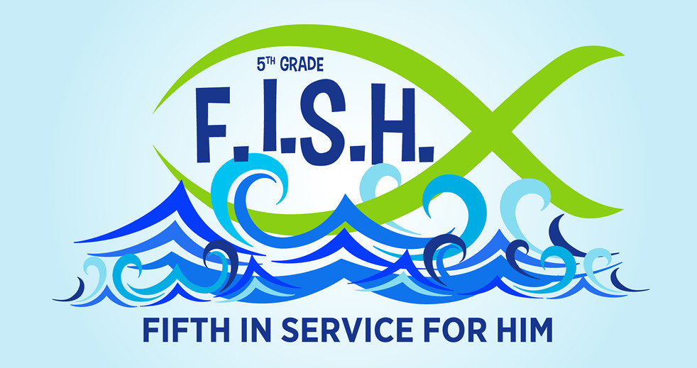 5th Grade F.I.S.H. Fifth in Service for Him